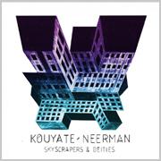 Kouyaté-Neerman / Skyscrapers And Deities