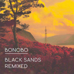 Bonobo 『Black Sands Remixed』