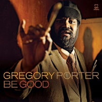 Gregory Porter『Be Good』