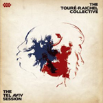 The Touré-Raichel Collective『The Tel Aviv Session』
