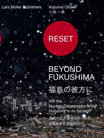RESET-BEYOND FUKUSHIMA(福島の彼方に)
