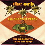 The Orb featuring Lee Scratch Perry 『The Orbserver In The Star House』