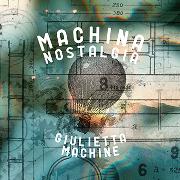 Giulietta Machine 『Machina Nostalgia』