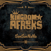 Kingdom★Afrocks 『SanSanNaNa』