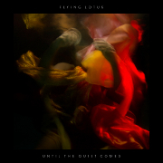 Flying Lotus 『Until the Quiet Comes』