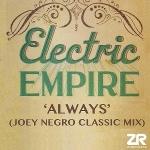 Electric Empire 「Always -Joey Negro Classic Mix」