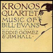 Kronos Quartet 『Music of Bill Evans』