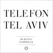 Telefon Tel Aviv 『Remixes Compiled』