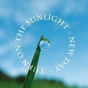 Turn On The Sunlight 『New Day』