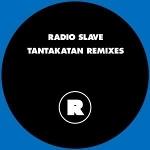 Radio Slave 「Tantakatan Remixes」