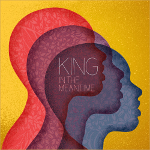 King 「In The Meantime」
