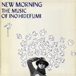 INO hidefumi 『New Morning』