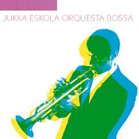MUSIC|ユッカ・エスコラ『ユッカ・エスコラ・オルケスタ・ボッサ』 02