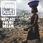 Femi Kuti 『No Place For My Dream』