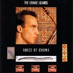 The Lounge Lizards 『Voice of Chunk』
