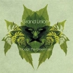 Grand Union 『Through The Green Fuse』