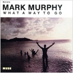 Mark Murphy 『What A Way To Go』