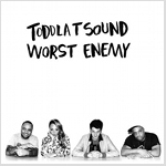 Toddla T Sound 「Worst Enemy」」