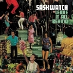 Saskwatch 『Leave It All Behind』