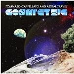 Tommaso Cappellato & Astral Travel 『Cosm'ethic』