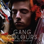 Gang Colours 『Invisible In Your City』