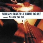 William Parker & Hamid Drake 『Piercing The Veil』