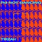 Tirzah 「I'm Not Dancing」