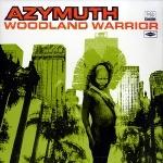 Azymuth 『Woodland Warrior』