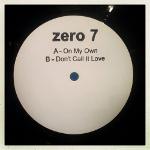 Zero 7 「On My Own」