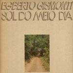 Egberto Gismonti 『Sol Do Meio Dia』