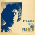 Jeb Loy Nichols 『Strange Faith and Practice』