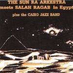 The Sun Ra Arkestra 『The Sun Ra Arkestra Meets Salah Ragab in Egypt』