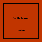 Double Famous 『6variations』