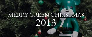 MERRY GREEN CHRISTMAS 2013|メリー グリーン クリスマス 2013