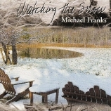 Michael Franks 「Watching The Snow」