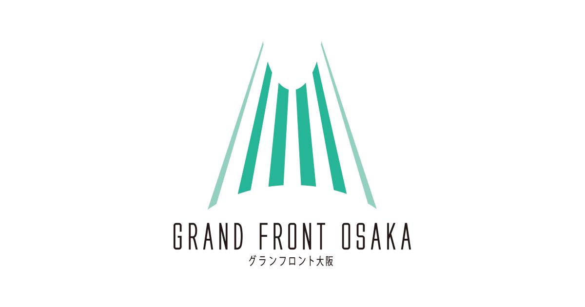 グランフロント大阪|GRAND FRONT OSAKA