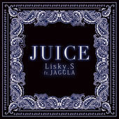 JUICE feat. JAGGLA - Single by Lisky.S on Apple Music (154465)